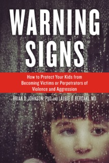 Warning Signs by Brian D. Johnson, PhD and Laurie D. Berdahl, MD